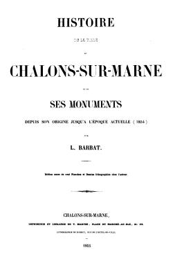 Histoire de la Ville de Châlons Sur Marne et de Ses Monuments